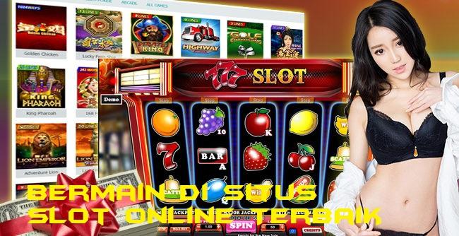 Bermain di Situs Slot Online Terbaik