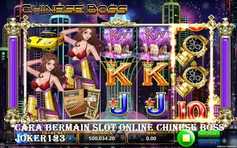 Cara Bermain Slot Online Chinese Boss Joker123