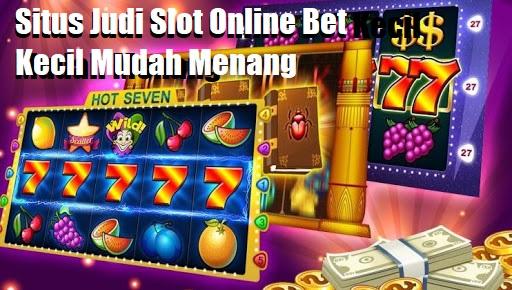 Situs Judi Slot Online Bet Kecil Mudah Menang