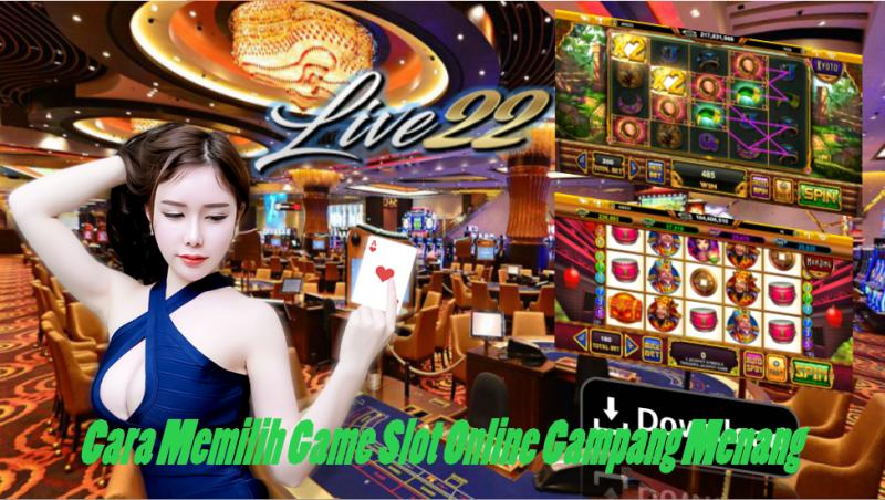 Cara Memilih Game Slot Online Gampang Menang